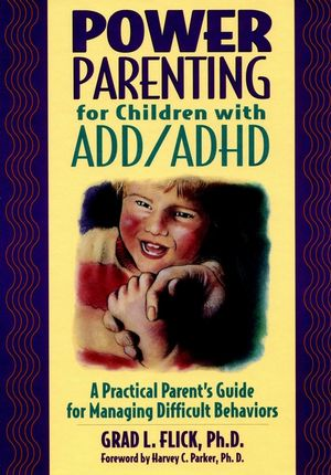 Power Parenting for Children with ADD/ADHD: A Practical Parent