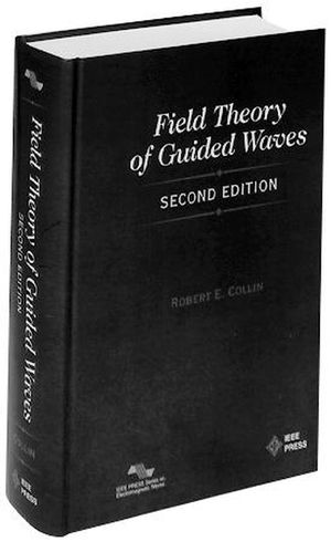 Field Theory of Guided Waves, 2nd Edition