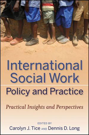 International Social Work Policy and Practice: Practical Insights and Perspectives (1118012178) cover image