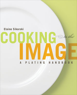 Cooking to the Image: A Plating Handbook