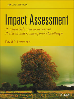 Impact Assessment: Practical Solutions to Recurrent Problems and Contemporary Challenges, 2nd Edition (1118097378) cover image