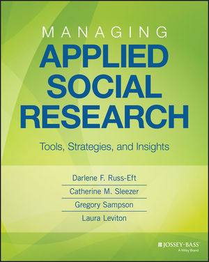 Managing Applied Social Research: Tools, Strategies, and Insights (1118105478) cover image