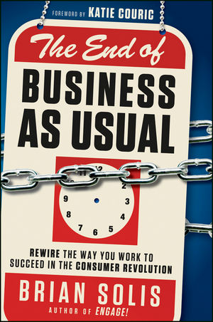 The End of Business As Usual: Rewire the Way You Work to Succeed in the Consumer Revolution (1118171578) cover image
