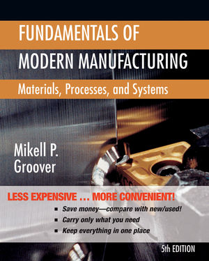 Fundamentals of Modern Manufacturing: Materials, Processes, and Systems, 5th Edition Binder Ready Version