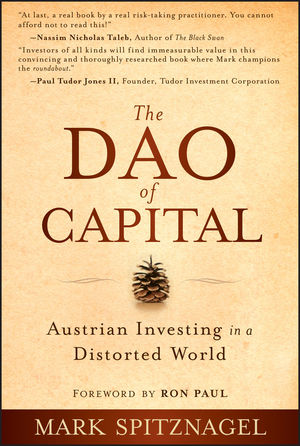 The Dao of Capital: Austrian Investing in a Distorted World (1118416678) cover image