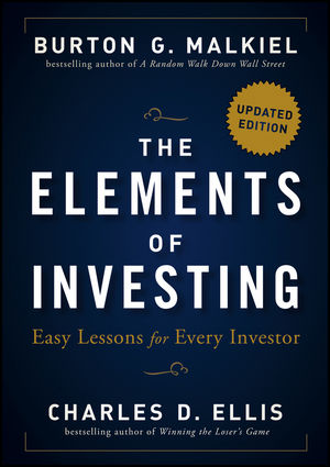 The Elements of Investing: Easy Lessons for Every Investor, Updated Edition (1118484878) cover image