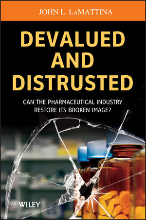 Devalued and Distrusted: Can the Pharmaceutical Industry Restore its Broken Image? (1118487478) cover image
