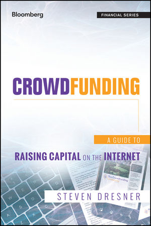 Crowdfunding: A Guide to Raising Capital on the Internet (1118492978) cover image