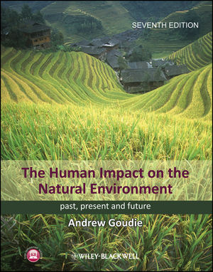 The Human Impact on the Natural Environment: Past, Present, and Future, 7th Edition