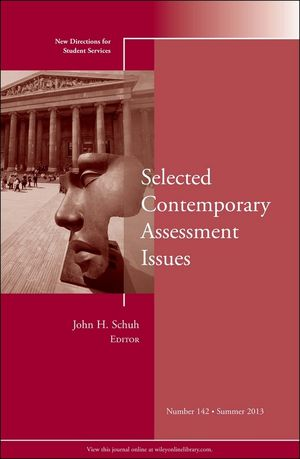 Selected Contemporary Assessment Issues: New Directions for Student Services, Number 142