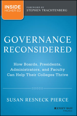 Governance Reconsidered: How Boards, Presidents, Administrators, and Faculty Can Help Their Colleges Thrive (1118738578) cover image
