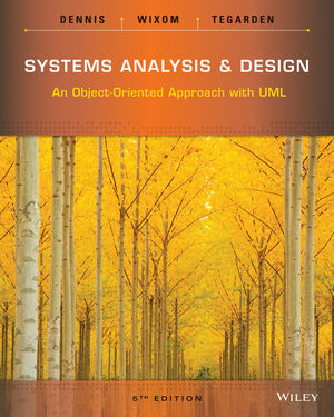 Systems Analysis and Design: An Object-Oriented Approach with UML, 5th Edition