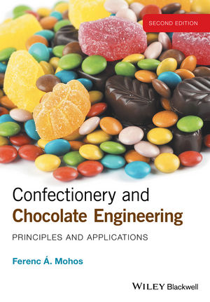 Confectionery and Chocolate Engineering: Principles and Applications, 2nd Edition