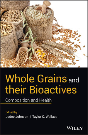 Whole Grains and their Bioactives: Composition and Health