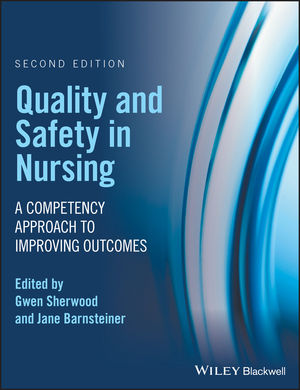 Quality and Safety in Nursing: A Competency Approach to Improving Outcomes, 2nd Edition (1119151678) cover image