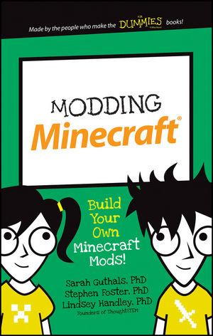 Modding Minecraft: Build Your Own Minecraft Mods!