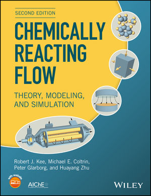 Chemically Reacting Flow: Theory, Modeling, and Simulation, 2nd Edition
