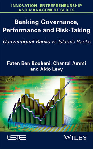 Banking Governance, Performance and Risk-Taking: Conventional Banks vs Islamic Banks (1119361478) cover image