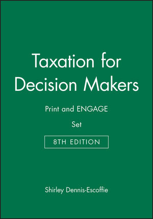 Taxation for Decision Makers 8e Print and Engage Set
