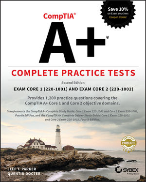 CompTIA A+ Complete Practice Tests: Exam Core 1 220-1001 and Exam Core 2 220-1002, 2nd Edition