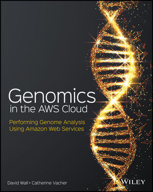 Genomics in the AWS Cloud: Performing Genome Analysis Using Amazon Web Services