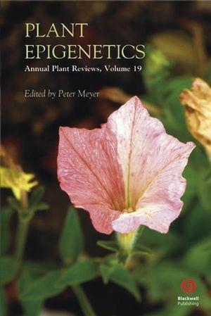 Annual Plant Reviews, Volume 19, Plant Epigenetics