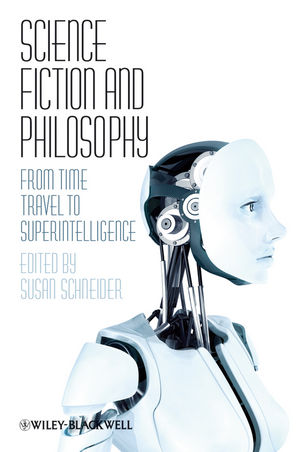 Science Fiction and Philosophy: From Time Travel to Superintelligence (1405149078) cover image