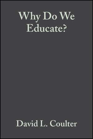 Why Do We Educate?: Renewing the Conversation