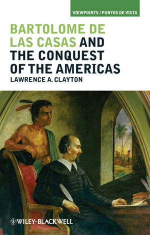 Bartolomé de las Casas and the Conquest of the Americas (1405194278) cover image