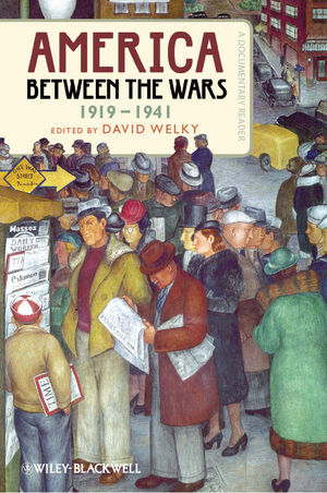 America Between the Wars, 1919-1941: A Documentary Reader (1444338978) cover image