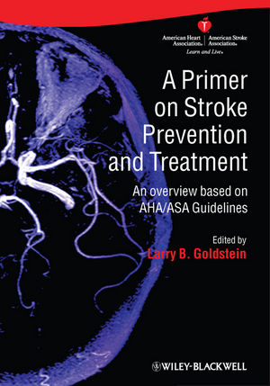 A Primer on Stroke Prevention and Treatment: An overview based on AHA/ASA Guidelines (1444359878) cover image