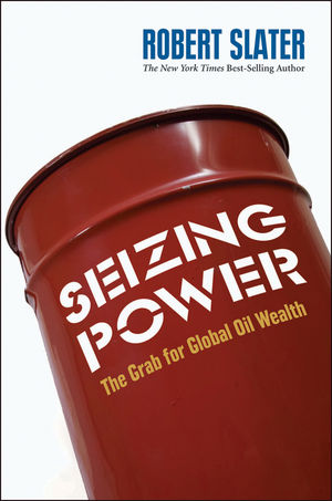 Seizing Power: The Grab for Global Oil Wealth (1576602478) cover image