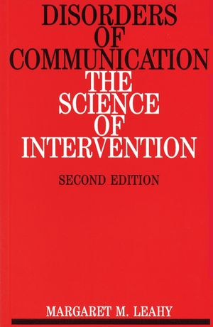Disorders of Communication: The Science of Intervention, 2nd Edition