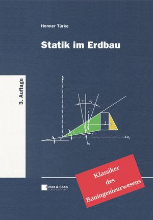 Statik im Erdbau: Klassiker des Bauingenieurwesens, 3. Auflage
