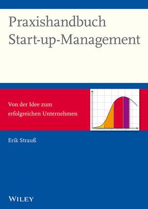 Praxishandbuch Start-up-Management - Von der Idee zum erfolgreichen Unternehmen