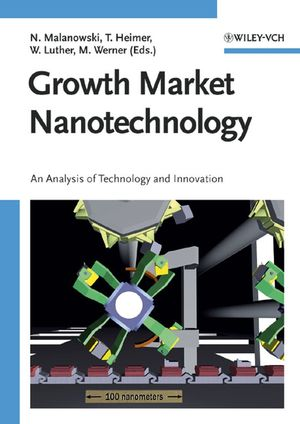 Growth Market Nanotechnology: An Analysis of Technology and Innovation