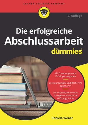Die erfolgreiche Abschlussarbeit für Dummies, 3. Auflage