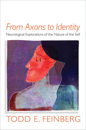 From Axons to Identity: Neurological Explorations of the Nature of the Self