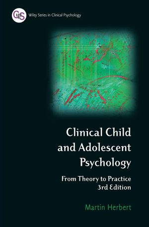 Clinical Child and Adolescent Psychology: From Theory to Practice, 3rd Edition