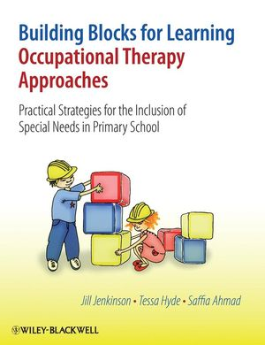 Building Blocks for Learning Occupational Therapy Approaches: Practical Strategies for the Inclusion of Special Needs in Primary School (0470058579) cover image