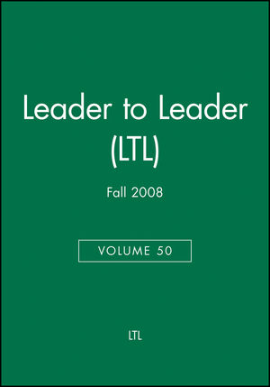 Leader to Leader (LTL), Volume 50, Fall 2008