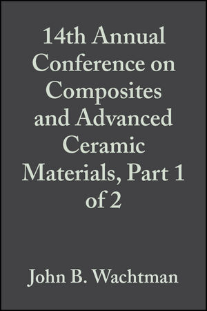 14th Annual Conference on Composites and Advanced Ceramic Materials, Part 1 of 2, Volume 11, Issue 7/8