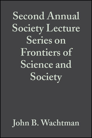 Second Annual Society Lecture Series on Frontiers of Science and Society, Volume 13, Issue 11/12