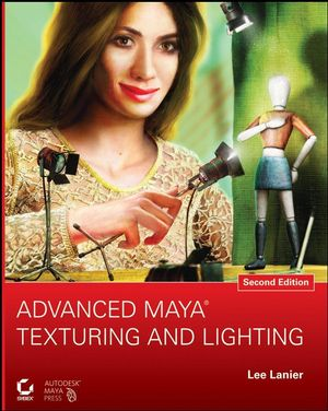 Advanced Maya Texturing and Lighting, 2nd Edition