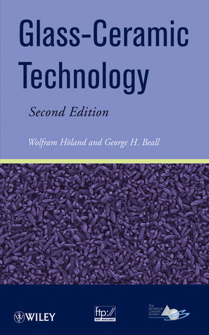 Glass Ceramic Technology, 2nd Edition (0470487879) cover image