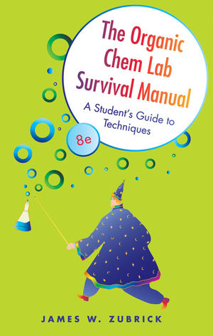 The Organic Chem Lab Survival Manual: A Student's Guide to Techniques, 8th Edition