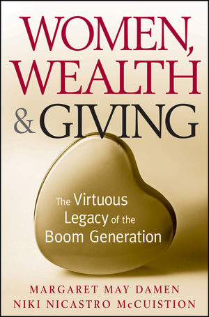 Women, Wealth and Giving: The Virtuous Legacy of the Boom Generation (0470585579) cover image