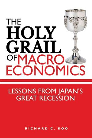 The Holy Grail of Macroeconomics: Lessons from Japan's Great Recession (0470823879) cover image