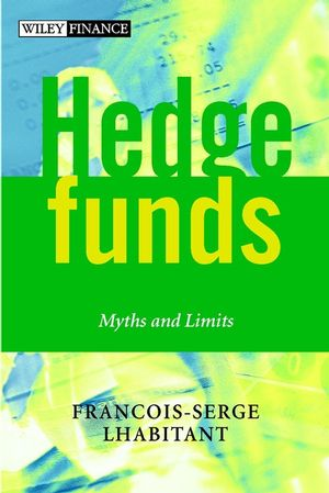 Hedge Funds: Myths and Limits (0470844779) cover image