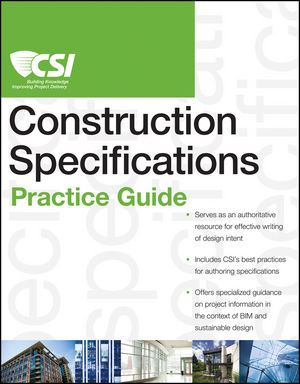 The CSI Construction Specifications Practice Guide (0470904879) cover image